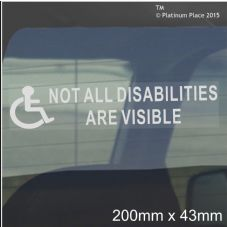 1 x Not All Disabilities are Visible-50mm x 200mm-Window Sticker for Car,Van,Truck,Vehicle.Disability,Disabled,Mobility,Self Adhesive Vinyl Sign Handicapped